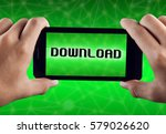 hand holding smart phone with... | Shutterstock . vector #579026620