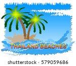 thailand beaches island scene... | Shutterstock . vector #579059686