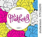 happy mother's day creative... | Shutterstock .eps vector #579136390