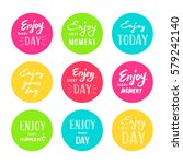 slogan enjoy every moment.... | Shutterstock .eps vector #579242140