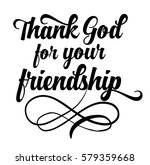 thank god for your friendship... | Shutterstock .eps vector #579359668