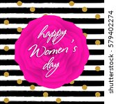 happy women day greeting card...   Shutterstock .eps vector #579402274