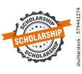 scholarship stamp sign seal... | Shutterstock .eps vector #579441274
