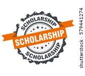 scholarship stamp sign seal... | Shutterstock .eps vector #579441274