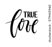 true love. beautiful hand drawn ... | Shutterstock .eps vector #579445960