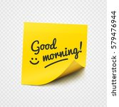 good morning text and smile... | Shutterstock .eps vector #579476944