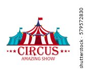 circus tents with banner.... | Shutterstock .eps vector #579572830