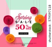 Spring sale banner template with paper flower on colorful background. Vector illustration | Shutterstock vector #579597118