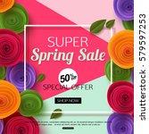 spring sale banner template... | Shutterstock .eps vector #579597253