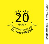 international day of happiness... | Shutterstock .eps vector #579634600