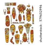 tribal mask ethnic set  sketch... | Shutterstock .eps vector #579652996