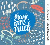 hand drawn phrase thank you so...   Shutterstock .eps vector #579689110