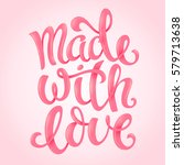 made with love poster with hand ... | Shutterstock .eps vector #579713638