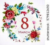 greeting card template 8 march... | Shutterstock .eps vector #579812650