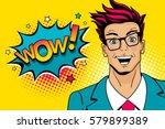 wow pop art male face. young... | Shutterstock .eps vector #579899389