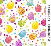 seamless pattern easter eggs... | Shutterstock .eps vector #579955588