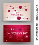 women's day greeting cards with ... | Shutterstock .eps vector #580023646