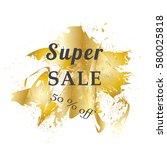 vector illustration super sale  ... | Shutterstock .eps vector #580025818