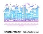 megalopolis  big city life ... | Shutterstock .eps vector #580038913