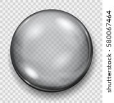 big translucent gray sphere... | Shutterstock .eps vector #580067464