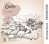 quito hand drawn sketch.... | Shutterstock .eps vector #580080508
