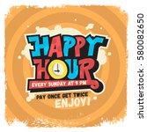 happy hour label sign design... | Shutterstock .eps vector #580082650