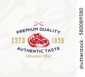 premium quality meat steak...   Shutterstock .eps vector #580089580