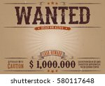 wanted vintage western poster.... | Shutterstock .eps vector #580117648