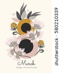 8 march. happy women's day. the ...   Shutterstock .eps vector #580210339