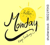 hello monday keep smiling word... | Shutterstock .eps vector #580219543