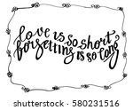 love is so short  forgetting is ... | Shutterstock .eps vector #580231516