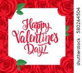 happy valentine day lettering... | Shutterstock .eps vector #580264504