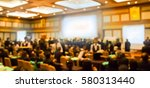 blur audience  in hall  or... | Shutterstock . vector #580313440