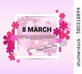 8 march international women day ... | Shutterstock .eps vector #580318894