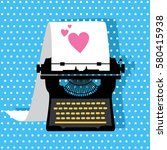 retro card with typewriter.... | Shutterstock .eps vector #580415938