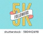 5k followers. banner with... | Shutterstock . vector #580442698