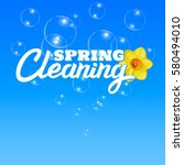 spring cleaning. water bubbles... | Shutterstock .eps vector #580494010
