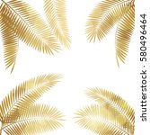 gold palm leaf on white ... | Shutterstock . vector #580496464