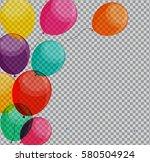glossy happy birthday balloons... | Shutterstock . vector #580504924