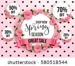 spring season sale offer ... | Shutterstock .eps vector #580518544