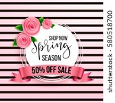 spring season sale offer ... | Shutterstock .eps vector #580518700