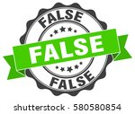 false. stamp. sticker. seal.... | Shutterstock .eps vector #580580854