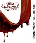 liquid chocolate  caramel or... | Shutterstock .eps vector #580581538
