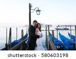 groom and bride in venice italy ... | Shutterstock . vector #580603198