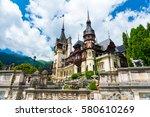great pelesh castle in sinaia ... | Shutterstock . vector #580610269