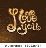 i love you. calligraphic font ... | Shutterstock .eps vector #580626484