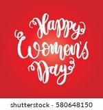 happy women's day. hand... | Shutterstock .eps vector #580648150