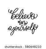 believe in yourself. hand... | Shutterstock .eps vector #580648210