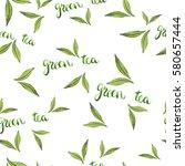seamless pattern with green tea ... | Shutterstock . vector #580657444