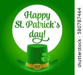 happy st patricks day lettering ... | Shutterstock .eps vector #580787464